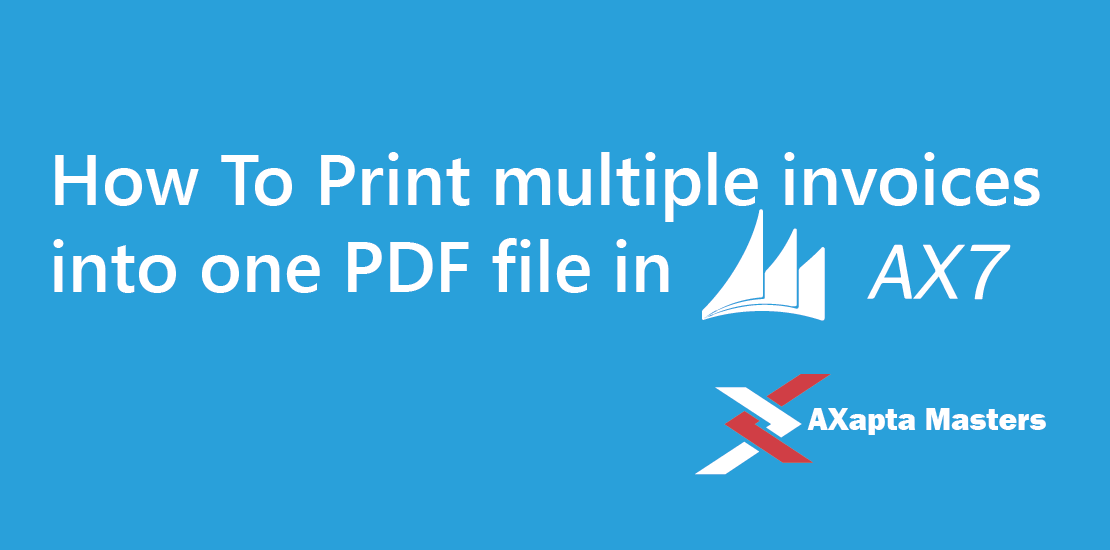 Print-multiple-invoices-into-one-PDF-File-in-AX7