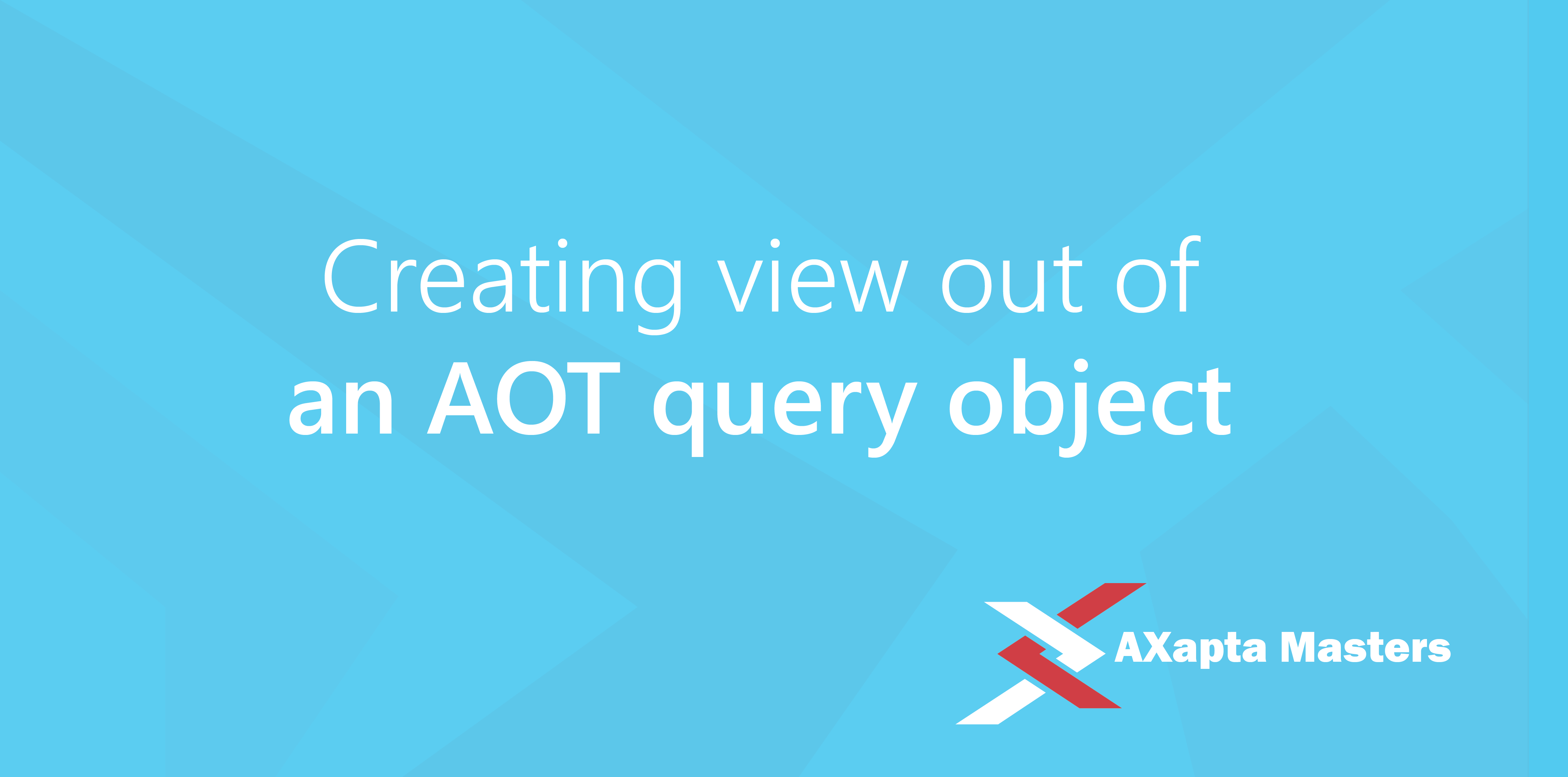 Creating view out of an AOT query object