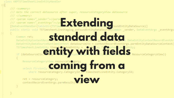 Extending standard data entity with fields coming from a view